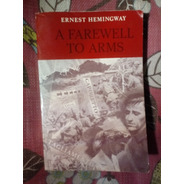 Ernest Hemingway. A Farewell To Arms.