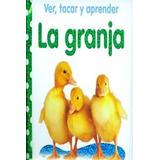 Ver, Tocar Y Aprender. La Granja - Vv.aa