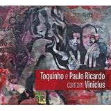 Cd Toquinho E Paulo Ricardo Cantam Vinicius - Novo E Lacrado