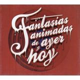 Juan Pablo Arredondo - Fantasias Animadas De Ayer Y Hoy - Cd