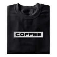 Camiseta Coffee 2.0 - 100% Algodão- Unissex- Camisa Use Café