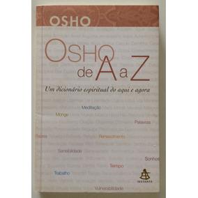 Osho De A A Z - Um Dicionário Espiritual Do Aqui E Agora