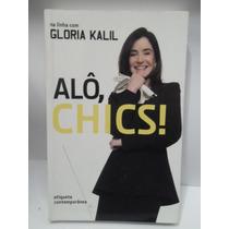 Alô, Chics! - Glória Kalil - Sebo Brisa