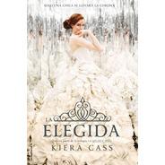 La Elegida - Libro 3 Trilogia La Seleccion + 14 Años