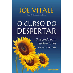O Curso Do Despertar - Joe Vitale - Livro Digital