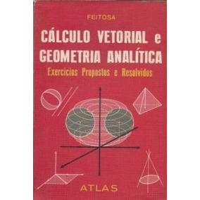 Cálculo Vetorial E Geometria Analítica Miguel O. Feitosa