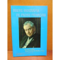 Livro Breve Biografia De Padre François Por Padre Boillon