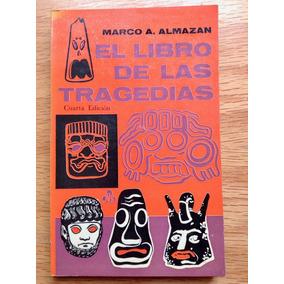 Marco A. Almazán. El Libro De Las Tragedias.