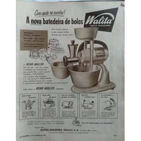 Propaganda Antiga Década 1950 Batedeira Walita