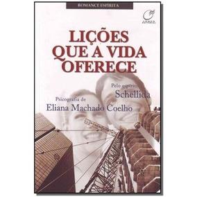 Lições Que A Vida Oferece,coelho, Eliana Machado