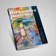 Nadie Conoce A Jacinto Ruiz. Abel Gustavo Maciel