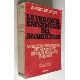 La Violencia, Enfermedad Del Anarquismo, A. Del Rosal, 1976