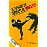 Bruce Lee El Método De Combate Técnicas De Defensa Personal