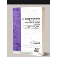 De Cuerpo Entero Debate Feministas Argentina 1960 1980 Rosa