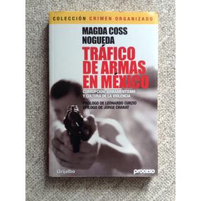 Trafico De Armas En Mexico De Magda Coss Nogueda