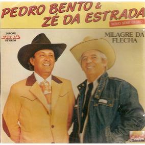 Cd Pedro Bento & Zé Da Estrada - Milagre Da Flecha - Novo***