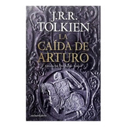 Caída De Arturo - Ed. Planeta - Jrr Tolkien - Poema Epico