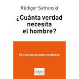 Cuanta Verdad Necesita El Hombre Rudiguer Safranski Nuevo