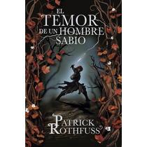 Libro El Temor De Un Hombre Sabio Patrick Rothfuss Pdf Epub