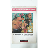 W. Somerset Maugham - A Marriage Of Convenience