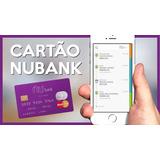 Indicação Cartão De Credito Nubank Mastercard Sem Anuidade
