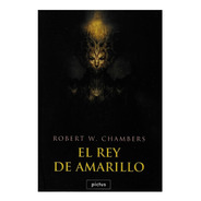 El Rey De Amarillo - Pictus - Robert W Chambers - Pulps