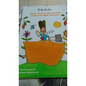 Livro Toda Criança Do Mundo Mora No Meu Coração / Ruth Rocha