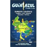 Guia De Turismo - Sureste Asiatico - Guia Azul