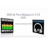 8gb De Pura Musica De Todos Generos En 2 Cd Dvd Sin Tips