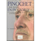Libro Pinochet En Piccadilly- Andy Beckett
