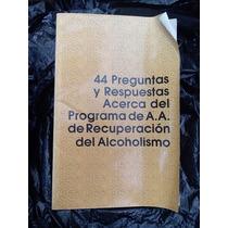 44 Preguntas Respuestas Programa Aa Alcoholismo Libro 36pag