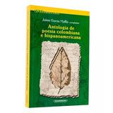 Antología De Poesía Colombiana E Hispanoamericana - Jaime G