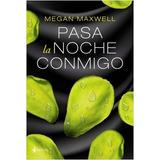 Pasa La Noche Conmigo - Megan Maxwel