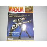 Revista Magnum 246 Pistola Browning 1910/22 Revolver Mauser