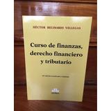 Curso De Finanzas, Derecho Financiero Y Tributario. Villegas