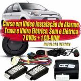 Curso Instalação De Alarme Automotivo, Trava E Vidro - 7 Dvd