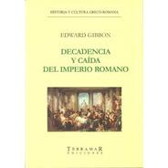 Decadencia Y Caída Del Imperio Romano - Edward Gibbon