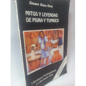 Mitos Y Leyendas De Piura Y Tumbes - Genaro Maza Vera