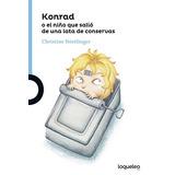 Konrad O El Niño Que Salió De Una Lata De Sardinas; Christi
