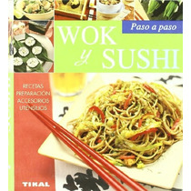Wok Y Sushi, Paso A Paso.(pequeños Tesoros).ref Envío Gratis