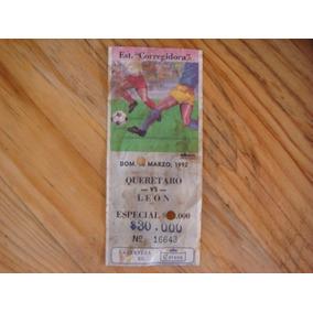 Boleto De Fut-bol Colección Queretaro Vs León Temp.1992