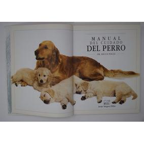 Manual Del Cuidado Del Perro, Bruce Fogle