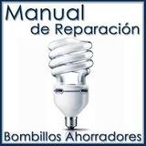 Manual De Reparación Y Diagnóstico De Bombillos Ahorradores