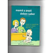 Mama Y Papa Desde La Concepción Hasta El Primer Año De Vida