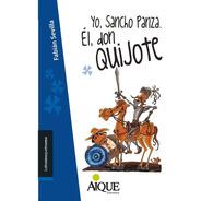 Yo, Sancho Panza. Él, Don Quijote - Latrama    Por Aique