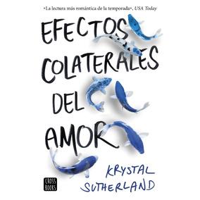Efectos Colaterales Del Amor - Krystal Sutherland - Nuevo