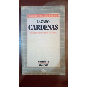 Lázaro Cárdenas. Josefa Vega Y Pedro A. Libro