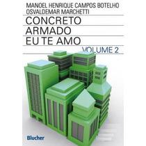 Concreto Armado - Eu Te Amo - Vol. Ii - 3ª Ed. 2011 Lacrado