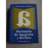 Martínez De Sousa, J. Diccionario De Tipografía... 1974