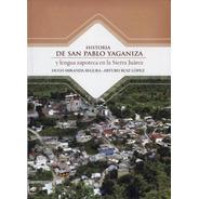 Historia De San Pablo Yaganiza Y Lengua Zapoteca En La Sierr